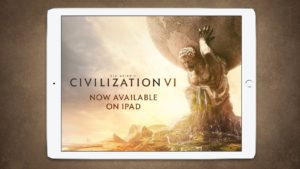 Civilization VI — Игра вышла на iPad